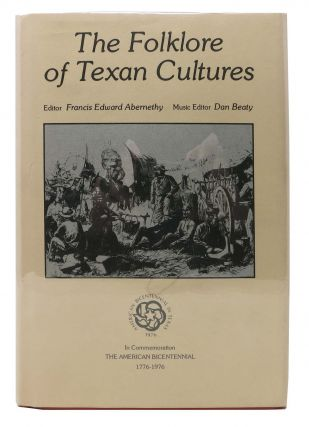 The FOLKLORE Of TEXAN CULTURES. Francis Edward Abernethy.