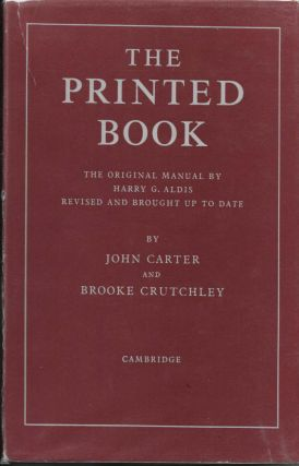 THE PRINTED BOOK.; Revised and Brought Up-to-Date by John Carter and Brooke Crutchley. Harry G. Aldis.