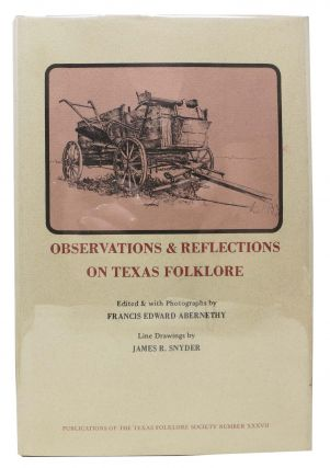 OBSERVATIONS & REFLECTIONS On TEXAS FOLKLORE. Francis Edward Abernethy
