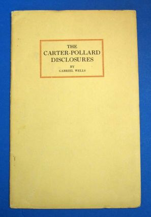 The CARTER-POLLARD DISCLOSURES. Gabriel Wells