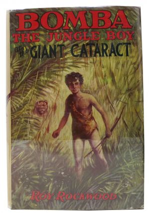 BOMBA The JUNGLE BOY At The GIANT CATARACT. BOMBA the Jungle Boy Series #3. Roy Rockwood,...