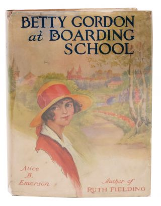 BETTY GORDON At BOARDING SCHOOL; or, The Treasure of Indian Chasm. Alice B. Emerson, Stratemeyer...