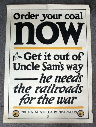 ORDER YOUR COAL NOW. Get It Out of Uncle Sam's Way -- He Needs the Railroads for War.; United...