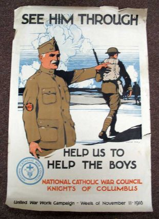 SEE HIM THROUGH. Help Us to Help the Boys. United War Work Campaign - Week of Novermber 11,...