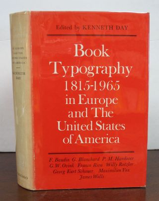 BOOK TYPOGRAPHY 1815 - 1965 In EUROPE And The UNITED STATES Of AMERICA. Kenneth - Day