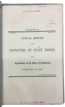 ANNUAL REPORT Of The INSPECTORS Of STATE PRISON, To The LEGISLATURE Of The STATE Of CALIFORNIA, February 15, 1855.; Document No. 13. In Senate. Session 1855.
