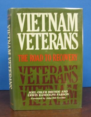 VIETNAM VETERANS: The Road to Recovery.; Forward by John Del Vecchio. J. O. Brende, E. R. Parson