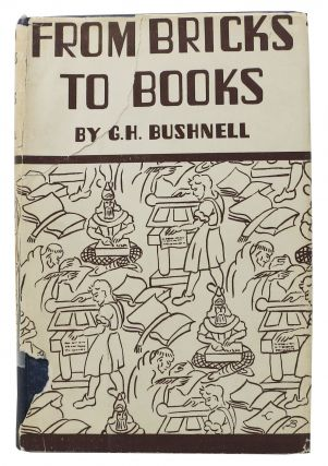 From BRICKS To BOOKS. A Miscellany. George Herbert Bushnell