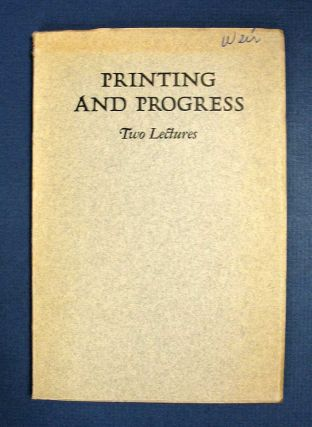 PRINTING And PROGRESS: Two Lectures. Archer Taylor, Gustave O. Arlit
