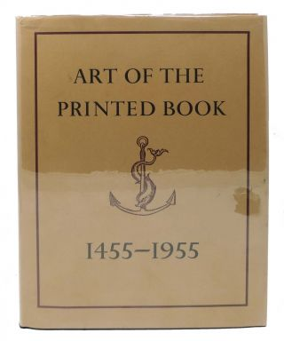 The ART Of The PRINTED BOOK 1455 - 1955. Masterpieces of Typography Through Five Centuries From...