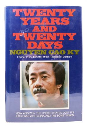 TWENTY YEARS And TWENTY DAYS. Nguyen Cao Ky
