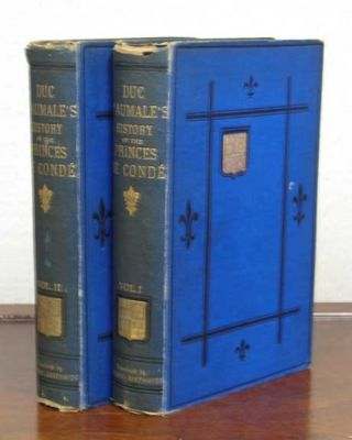 HISTORY Of The PRINCES De CONDE In The XVIth And XVIIth CENTURIES. Vols. I & II.; Translated by...