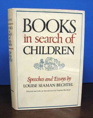 BOOKS In SEARCH Of CHILDREN.; Selected and with an introduction by Virginia Haviland. Louise...