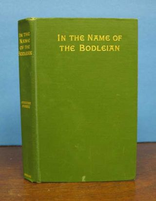 In The NAME Of The BODLEIAN And OTHER ESSAYS. Augustine Birrell