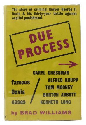 DUE PROCESS. The Story of Criminal Lawyer George T. Davis. Law, Brad Williams
