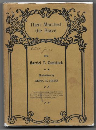 THEN MARCHED The BRAVE. Harriet T. Comstock