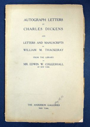 AUTOGRAPH LETTERS By CHARLES DICKENS And LETTERS And MANUSCRIPTS By WILLIAM M. THACKERAY From the...