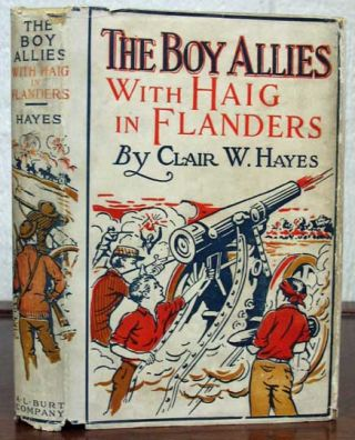 The BOY ALLIES With HAIG In FLANDERS or The Fighting Canadians of Vimy Ridge. The Boy Allies of...