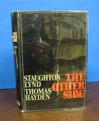 The OTHER SIDE. Staughton Lynd, Thomas Hayden