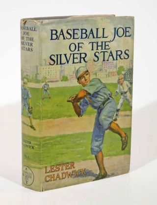 BASEBALL JOE Of The SILVER STARS or The Rivals of Riverside. The Baseball Joe Series #1. Lester...