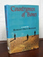 COUNTRYMEN Of BONES. Robert Olen Butler