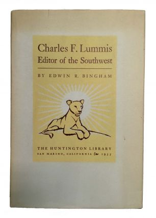 CHARLES F. LUMMIS: Editor of the Southwest. Edwin R. Bingham