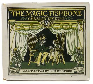 The MAGIC FISHBONE. Romance from the Pen of Miss Alice Rainbird, Aged Seven. Charles . . ....
