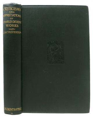 APPRECIATIONS And CRITICISMS Of The WORKS Of CHARLES DICKENS. Charles. 1812 - 1870 Dickens,...