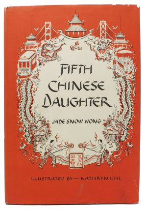 FIFTH CHINESE DAUGHTER. Jade Snow Wong