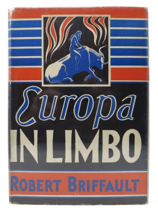 EUROPA In LIMBO. The Days of Ignorance. Robert Briffault