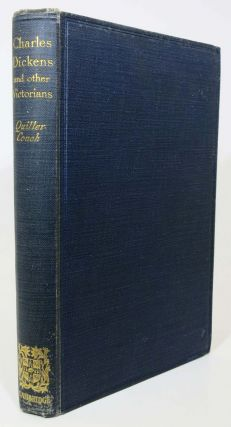 CHARLES DICKENS And OTHER VICTORIANS. Charles. 1812 - 1870 Dickens, Sir Arthur Quiller - Couch,...