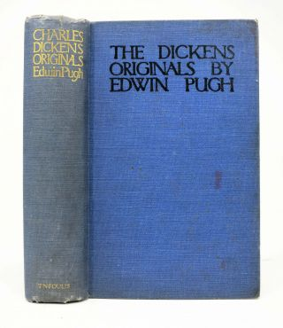 The DICKENS ORIGINALS. Charles. 1812 - 1870 Dickens, Edwin Pugh