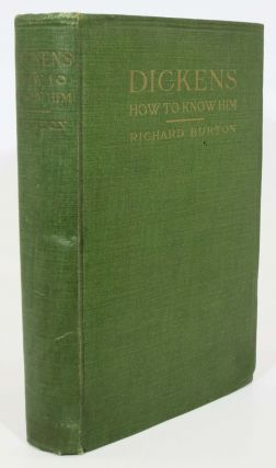 CHARLES DICKENS. How to Know Him. [cover title]. Charles. 1812 - 1870 Dickens, Richard Burton.