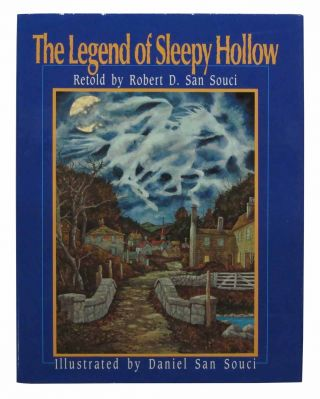 The LEGEND Of SLEEPY HOLLOW. Robert D. San Souci