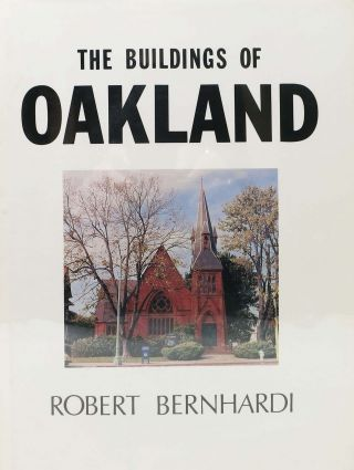 The BUILDINGS Of OAKLAND. Robert Bernhardi