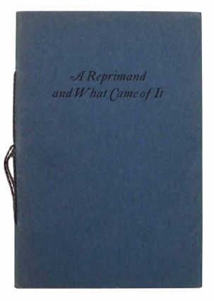 A REPRIMAND And WHAT CAME Of IT. A. Newton, dward. 1864 - 1940