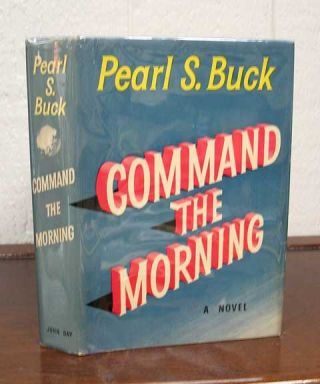 COMMAND The MORNING. Pearl Buck, ydenstricker. 1892 - 1973