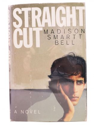 STRAIGHT CUT. Madison Smartt Bell