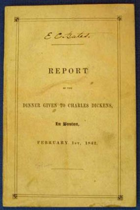 REPORT Of The DINNER GIVEN To CHARLES DICKENS, In Boston, February 1st, 1842. Reported by Thomas...