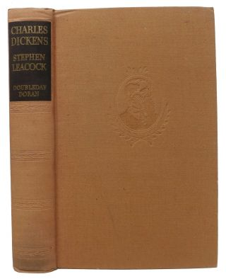 CHARLES DICKENS: His Life and Work. Charles. 1812 - 1870 Dickens, Stephen Leacock, 1869 - 1944