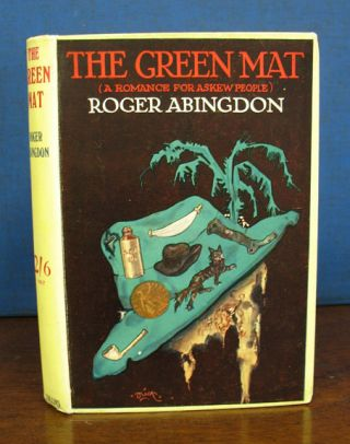 The GREEN MAT. A Romance of Askew People. Roger Abingdon