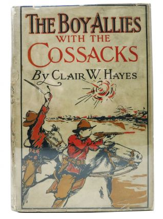 The BOY ALLIES With The COSSACKS. The Boy Allies of the Army Series #3. Clair W. Hayes