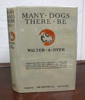MANY DOGS THERE BE. Walter Dyer, lden. 1878 - 1943