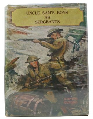 UNCLE SAM'S BOYS As SERGEANTS or Handling Their First Real Commands. Boys of the Army Series...