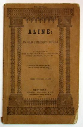 ALINE: An Old Friend's Story. Three Volumes in One. Elizabeth Caroline . 1798 - 1869 Grey,...