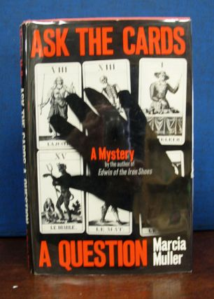 ASK The CARDS A QUESTION. Marcia Muller