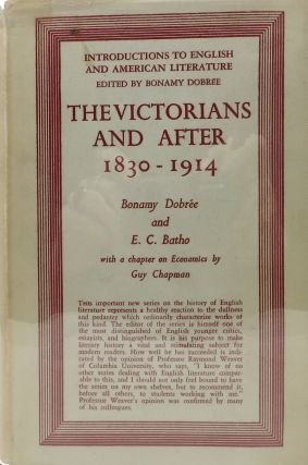 The VICTORIANS And AFTER. 1830 - 1914.; With a Chapter on Economics by Guy Chapman. Bonamy...