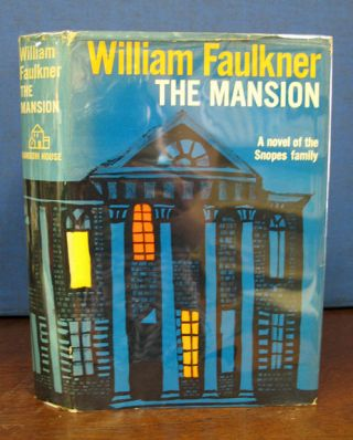 The MANSION. William Faulkner, 1897 - 1962