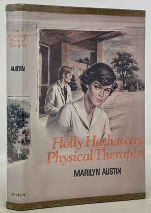 HOLLY HATHAWAY, PHYSICAL THERAPIST. Marilyn Austin