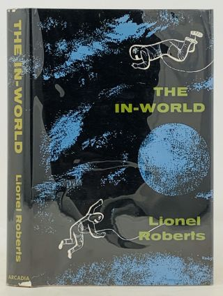 The IN - WORLD. Lionel Roberts, R. Lionel. b. 1935 pseudonym for Fanthorpe